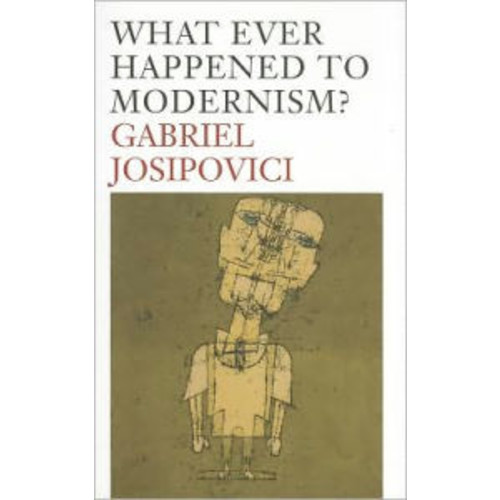 What Ever Happened to Modernism?