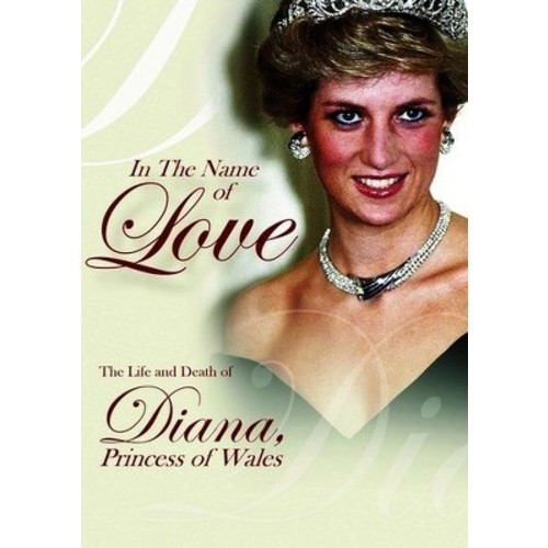 In the Name of Love the Life & Death of Diana (DVD)