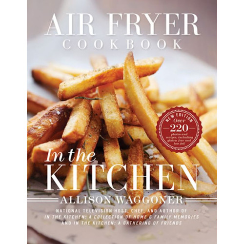 Air Fryer Cookbook:In the Kitchen (2nd Edition)