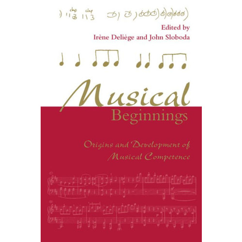 Musical Beginnings; Origins and Development of Musical Competence / Edition 1