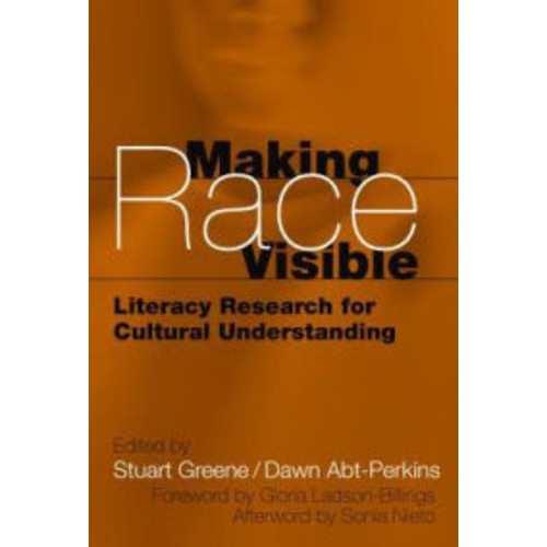 Making Race Visible: Literacy Research for Cultural Understanding