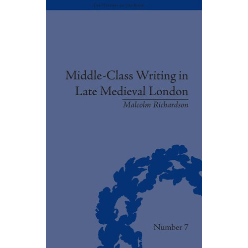 Middle-Class Writing in Late Medieval London / Edition 1