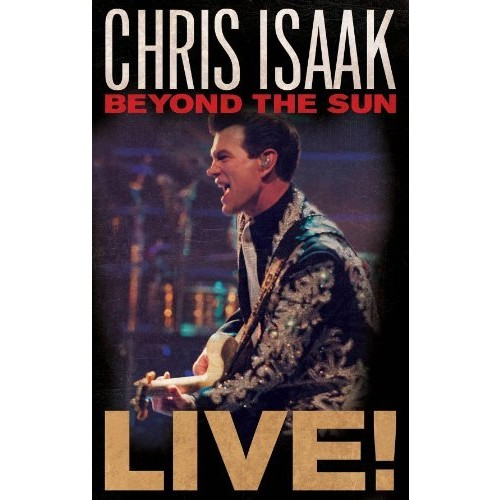 Chris Isaak: Beyond The Sun: Live