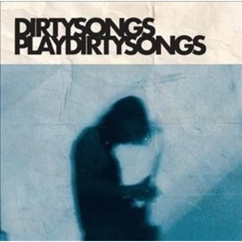 Dirty Songs - Dirty Songs Plays Dirty Songs (CD)