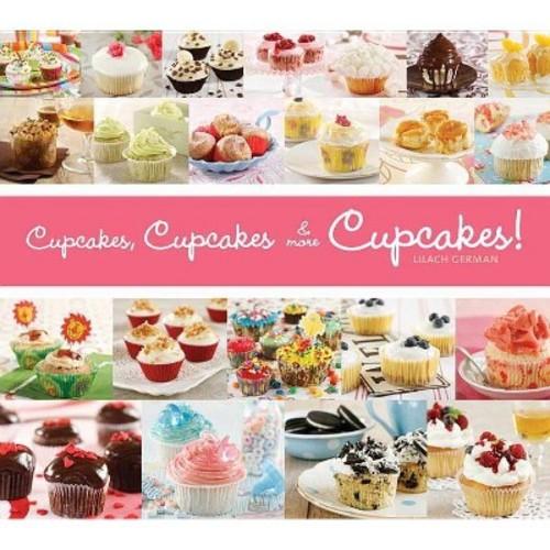 Cupcakes, Cupcakes, & More Cupcakes! (Paperback) (Lilach German)