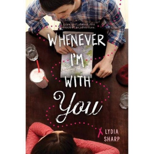 Whenever I'm With You (Hardcover) (Lydia Sharp)