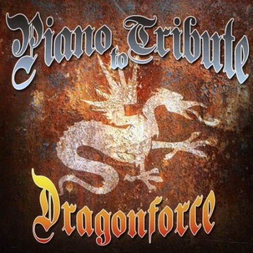Piano Tribute to Dragonforce By Various Artists (Audio CD)