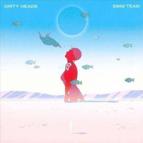 Dirty Heads - Swim Team [Audio CD]