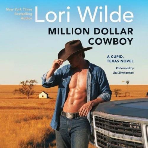 Million Dollar Cowboy (Unabridged) (CD/Spoken Word) (Lori Wilde)