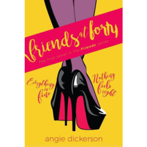 Friends at Forty: Book One in the Friends Series
