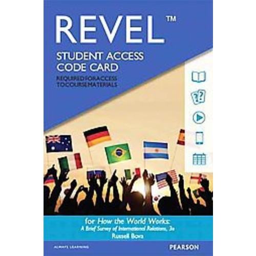 How the World Works Revel Access Code : A Brief Survey of International Relations (Student) (Hardcover)