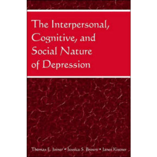 The Interpersonal, Cognitive, and Social Nature of Depression / Edition 1