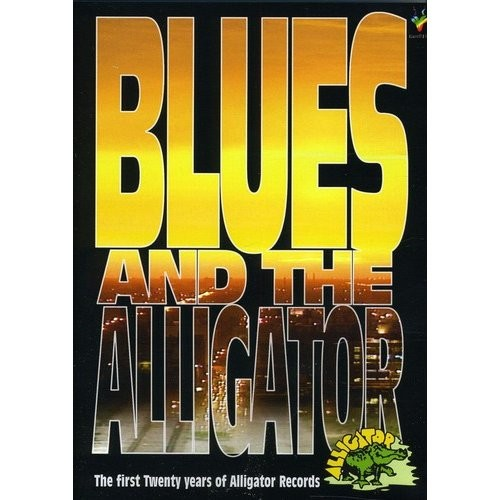 Blues and the Alligator: The First Twenty Years of Alligator Records [DVD] [1991]