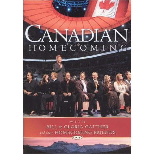 Bill and Gloria Gaither and Their Homecoming Friends: Canadian Homecoming [DVD]
