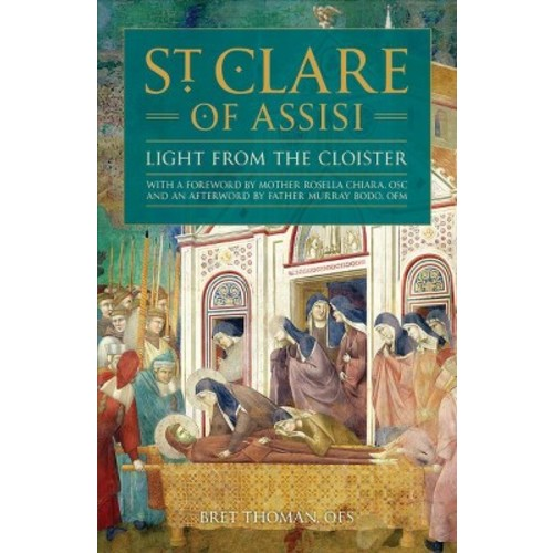 St. Clare of Assisi : Light from the Cloister (Hardcover) (Bret Thoman)