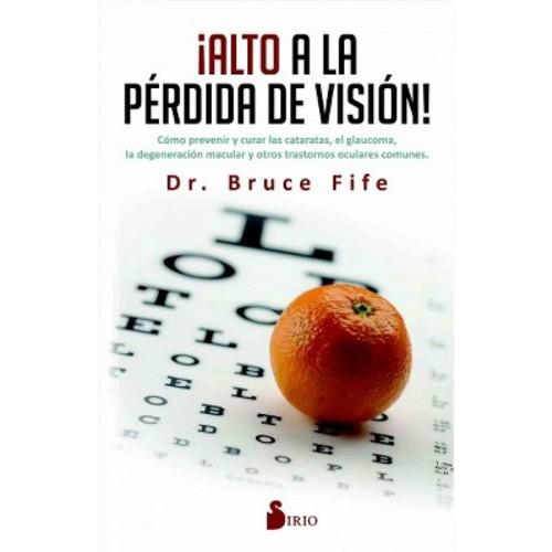 Alto a la perdida de vision/ Stop Vision Loss Now! (Paperback) (Dr. Bruce Fife)