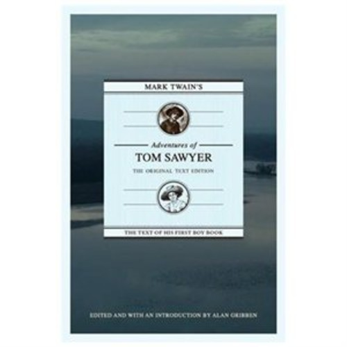 Mark Twain's Adventures of Tom Sawyer: The Original Text Edition (Unknown)