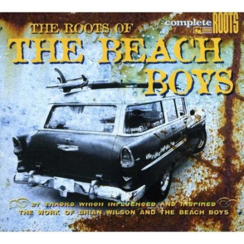 The Roots of the Beach Boys [CD]