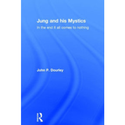 Jung and His Mystics: In the End it all Comes to Nothing