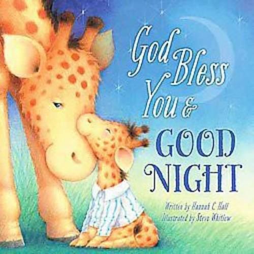 God Bless You & Good Night (Board) by Hannah C. Hall