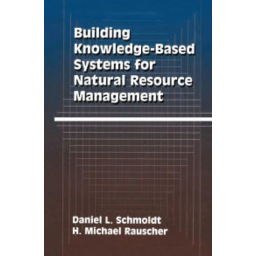 Building Knowledge-Based Systems for Natural Resource Management / Edition 1