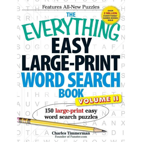 The Everything Easy Large-Print Word Search Book, Volume II: 150 large-print easy word search puzzles (Volume 2)