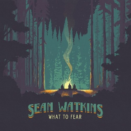 Sean Watkins - What To Fear