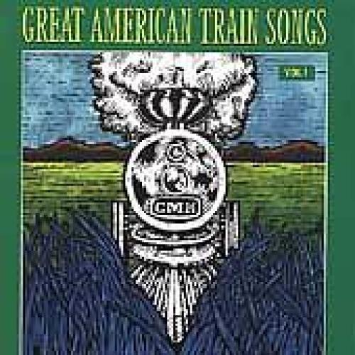 Great American Train Songs, Vol. 1 [CD]