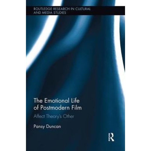 The Emotional Life of Postmodern Film: Affect Theory's Other