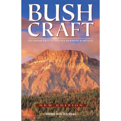 Bushcraft : Outdoor Skills and Wilderness Survival (New) (Paperback) (Mors L. Kochanski)