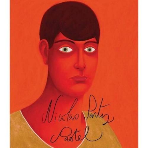 Nicolas Party : Pastel - (Hardcover)