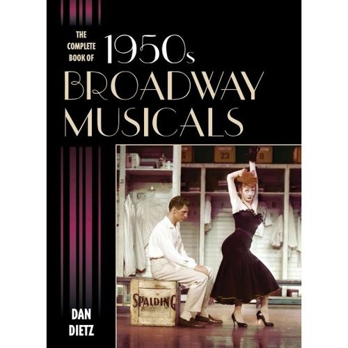 The Complete Book of 1950s Broadway Musicals (Hardcover)