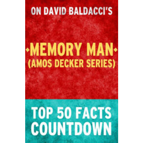 Memory Man (Amos Decker Series) - Top 50 Facts Countdown