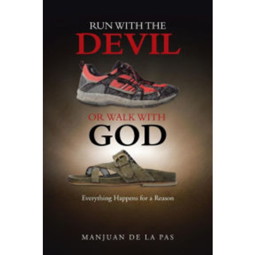 Run With the Devil or Walk With God: Everything Happens for a Reason