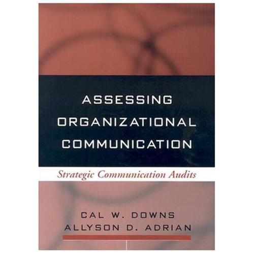 Assessing Organizational Communication : Strategic Communication Audits (Paperback)