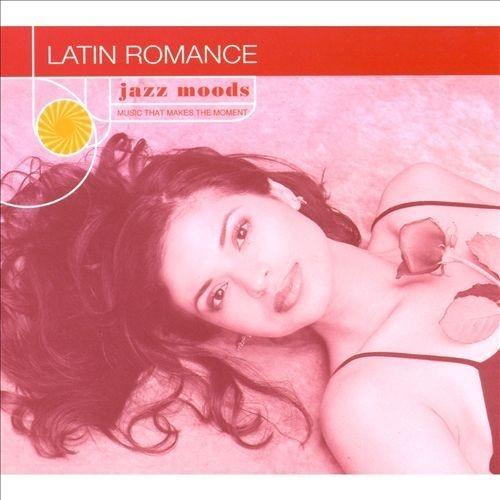 Jazz Moods: Latin Romance [CD]