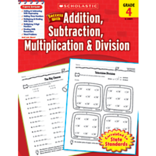 Scholastic Success With: Addition, Subtraction, Multiplication & Division Workbook, Grade 4