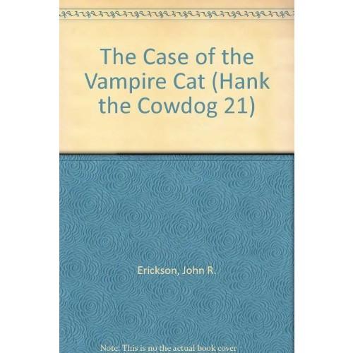 The Case of the Vampire Cat (Hank the Cowdog 21)