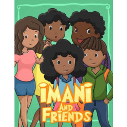 Imani and Friends: I Love My Hair