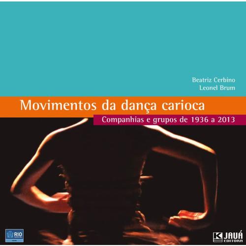 Movimentos da Dana Carioca - Companhias e grupos de 1936 a 2013