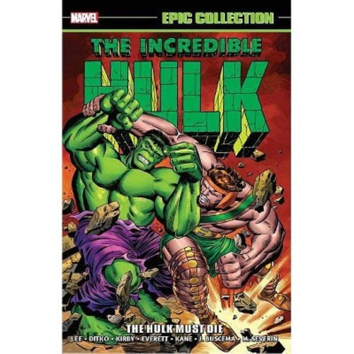 Epic Collection The Incredible Hulk 2 : The Hulk Must Die (Paperback) (Stan Lee & Gary Friedrich)