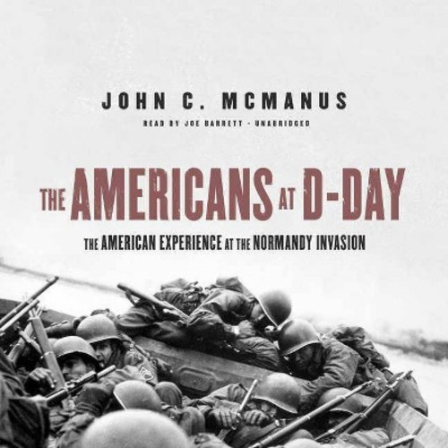 Americans at D-Day : The American Experience at the Normandy Invasion (Unabridged) (CD/Spoken Word)