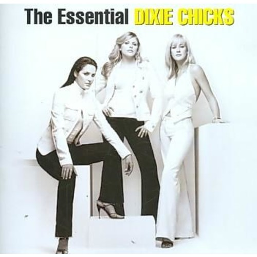 Dixie Chicks - The Essential Dixie Chicks