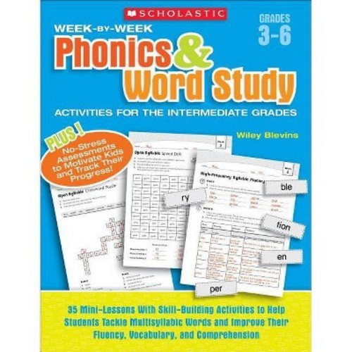 Week-by-Week Phonics & Word Study Activities for the Intermediate Grades: 35 Mini-Lessons With Skill-Building Activities to Help Students Tackle ... Their Fluency, Vocabulary, and Comprehension