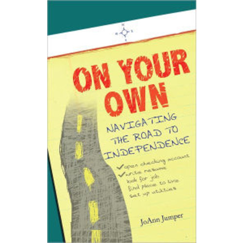 On Your Own: Navigating the Road to Independence