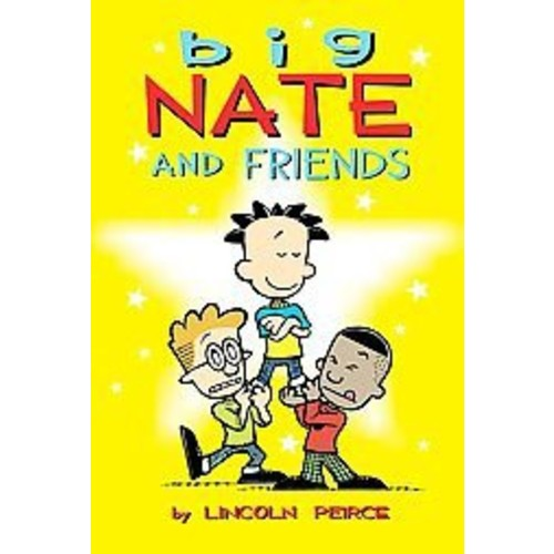 Big Nate and Friends ( Big Nate) (Paperback) by Lincoln Peirce