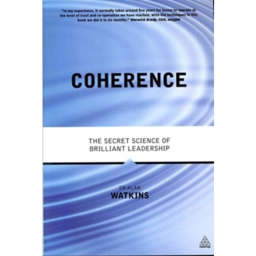 Coherence The Secret Science of Brilliant Leadership Alan Watkins Paperback