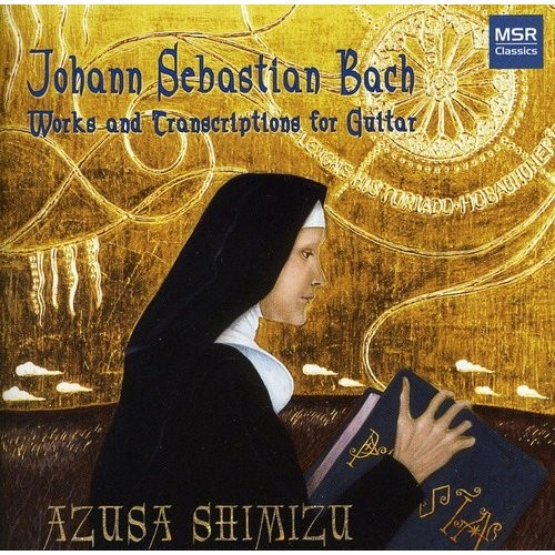 JS Bach: Works and Transcription for Guitar - Partita BWV.997; Toccata BWV.914; Sinfonia BWV.795; Lute Suite BWV.1006a