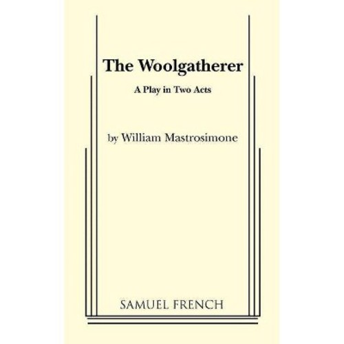 The Woolgatherer: A Play In Two Acts