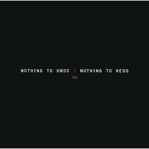 Nothing to Undo: Nothing to Redo [CD]